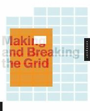 Making and Breaking the Grid : Layout Design Workbook by Rockport Book...