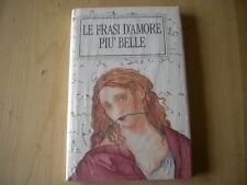 Le frasi d'amore più belle Montorfano Emilio 1991 Libro Book Livre Buch rilegato