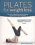Pilates for Weight Loss: The fast, effective way to change your body shape for g