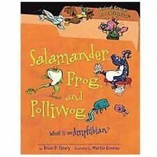 Salamander, Frog, and Polliwog: What Is an Amphibian? (Animal Groups A-ExLibrary
