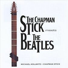 The Chapman Stick Meets the Beatles by Chapman Stick/Michael K & The Chapman...