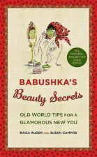 Babushka's Beauty Secrets: Old World Tips for a Glamorous New You, Campos, Susan