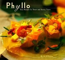 Phyllo: Easy Recipes for Sweet and Savory Treats, O'Connor, Jill, Good Book
