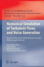 Numerical Simulation of Turbulent Flows and Noise Generation : Results of the...