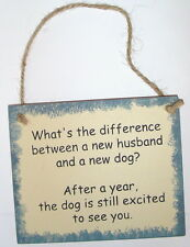 rUsTiC FuNNy Sign DIFFERENCE BETWEEN NEW HUSBAND & DOG