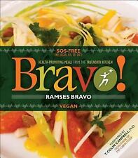 Bravo! : Health-Promoting Meals from the TrueNorth Kitchen by Bravo Ramses NEW