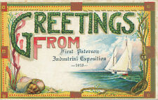 Paterson NJ * Greetings From 1st Paterson Industrial Exposition 1910 *Passaic Co