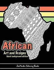 African Art and Designs: black background edition: Adult coloring book full of a