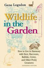 Wildlife in the Garden, Expanded Edition: How to Live in Harmony with Deer, Racc