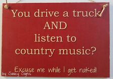 Country Music Drive a Truck Naked Sign - Trucker Truckie Bar Pub BBQ Wooden