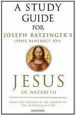 A Study Guide for Joseph Ratzinger's Jesus of Nazareth: From the-ExLibrary