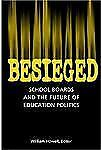 Besieged: School Boards and the Future of Education Politics by