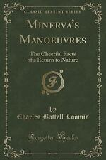 Minerva's Manoeuvres : The Cheerful Facts of a Return to Nature (Classic...