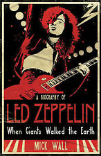 When Giants Walked the Earth: Led Zeppelin by Mick Wall - New Book
