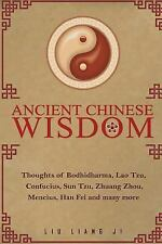 Ancient Chinese Wisdom : Thoughts of Bodhidharma, Lao Tzu , Confucius, Sun...