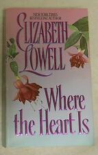 Where The Heart Is  by Elizabeth Lowell (1997, Paperback