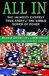 All In : The (Almost) Entirely True Story of the World Series of Poker by Sto...