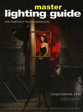 Master Lighting Guide for Portrait Photographers by Christopher Grey (Paperback…