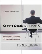 Offices at Work : Uncommon Workspace Strategies that Add Value and Improve...