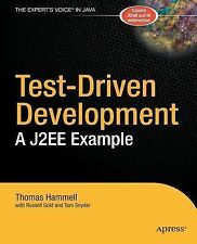 Test-Driven Development : A J2EE Example by Thomas Hammell, Tom Snyder,...