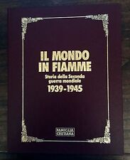 IL MONDO IN FIAMME. STORIA DELLA SECONDA GUERRA MONDIALE 1939-1945