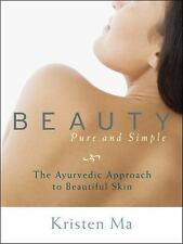 Beauty Pure and Simple: The Ayurvedic Approach to Beautiful Skin-ExLibrary
