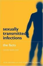 Sexually Transmitted Infections: The Facts The Facts Series