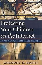 Protecting Your Children on the Internet: A Road Map for Parents and T-ExLibrary