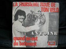 VINYL 45 T – CHANSON FRANCAISE – ANTOINE – 3 EME ROUE DE TON VELO – VOGUE 1970
