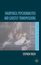 Studies in the Psychosocial: Hauntings: Psychoanalysis and Ghostly...