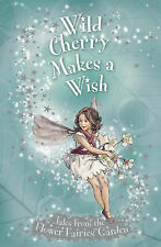 Wild Cherry Makes a Wish (Flower Fairies Secret Stories), Pippa Le Quesne, New B