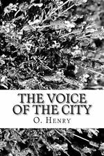 The Voice of the City by O. Henry (2013, Paperback)