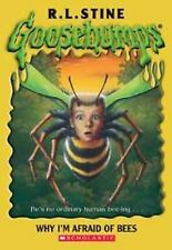 Why I'm Afraid Of Bees (Goosebumps Series), R L Stine, R.L. Stine, Good Book