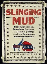 Slinging Mud: Rude Nicknames, Scurrilous Slogans, and Insulting Slang -ExLibrary