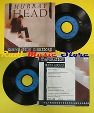 LP 45 7'' MURRAY HEAD Corporation Corridors 1982 france MERCURY no cd mc dvd