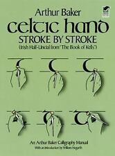 Lettering, Calligraphy, Typography: Celtic Hand Stroke by Stroke : Irish...