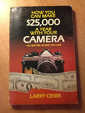 How You Can Make Twenty-Five Thousand Dollars a Year with Your Camera : S#4546