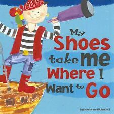 My Shoes Take Me Where I Want to Go (Beginner Boards) (Marianne Richmond), Richm