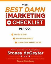 The Best Damn Web Marketing Checklist, Period! by Stoney deGeyter (2014,...