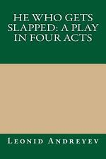 He Who Gets Slapped: a Play in Four Acts by Leonid Leonid Andreyev (2013,...