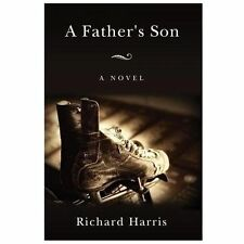A Father's Son by Richard Harris (2013, Paperback)