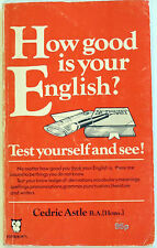 """""""HOW GOOD IS YOUR ENGLISH"""" Cedric Astle. Exercises to improve your English. G"""