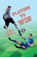 Playing to Win: Sports, Video Games, and the Culture of Play (Digital Game Studi