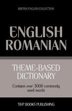 Theme-Based Dictionary British English-Romanian - 3000 Words by Andrey...