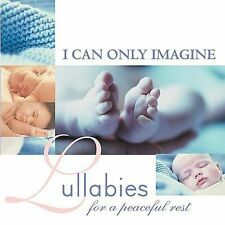I Can Only Imagine: Lullabies for a Peaceful Rest