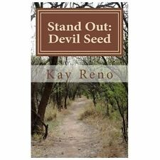 Stand Out : Devil Seed by Kay Reno (2013, Paperback)