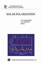 Astrophysics and Space Science Library: Solar Polarization : Proceedings of...