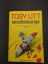 DEADKIDSONGS by TOBY LITT ** UNCORRECTED PROOF COPY ** PAPERBACK