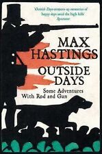 Outside Days by Sir Max Hastings (Paperback, 2010) New Book