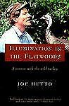 Illumination in the Flatwoods: A Season with the Wild Turkey, Hutto, Joe, Good B